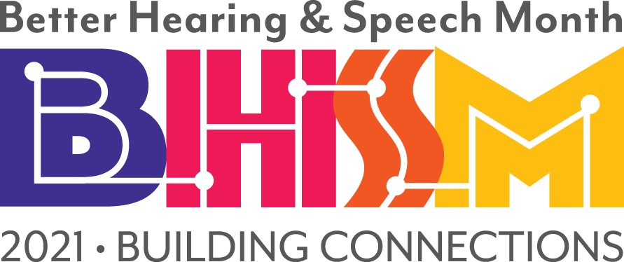 Better Hearing and Speech Month is held each May.